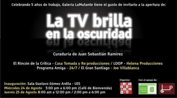 La TV Brilla en La Oscuridad @ Galeria La Mutante