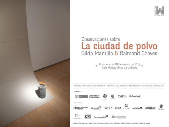 Gilda Mantilla & Raimond Chaves: Observaciones sobre la Ciudad de Polvo @ Museo La Tertulia