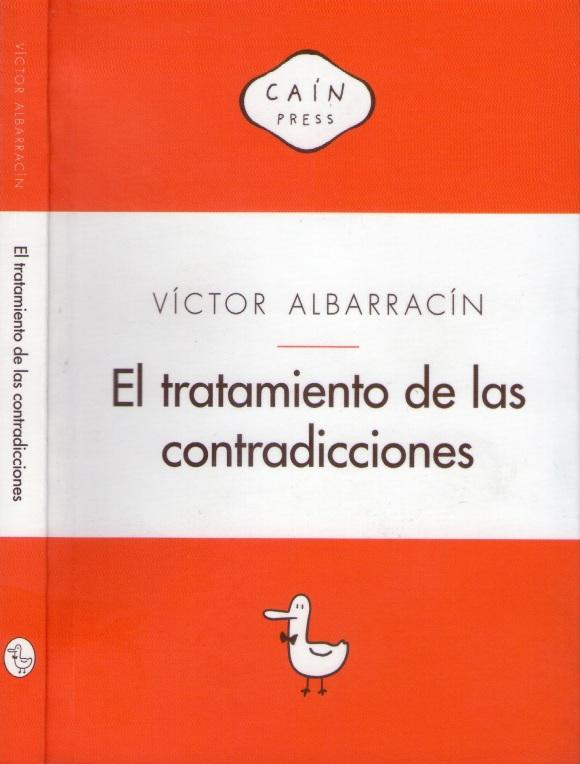 Victor Albarracin: El tratamiento de las contradicciones (Cain Press / Ministerio de Cultura)