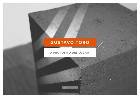"""Invitación Gustavo Toro """"A proposito del lugar"""". Museo La Tertulia, Cali"""
